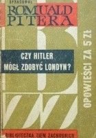 Czy Hitler mógł zdobyć Londyn?