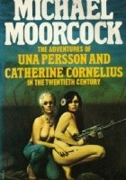 The Adventures of Una Persson & Catherine Cornelius in the 20th Century