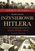Inżynierowie Hitlera. Todt, Speer i inni. Wydanie trzecie.