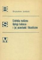 Estetyka realizmu György Lukácsa i jego przesłanki filozoficzne