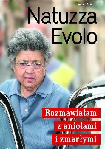 Okładka książki Natuzza Evolo. Rozmawiałam z aniołami i zmarłymi