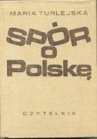Spór o Polskę. Szkice historyczne