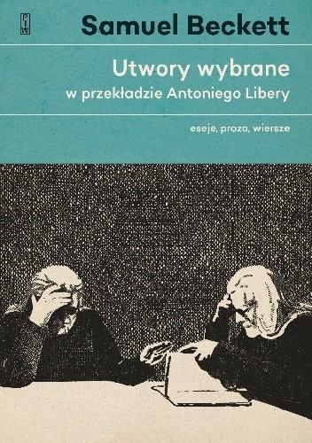 Okładka książki Utwory wybrane w przekładzie Antoniego Libery. Eseje, proza, wiersze