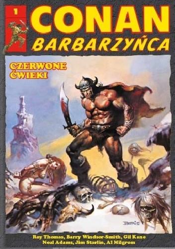 Okładka książki Conan Barbarzyńca. Tom 1 - Czerwone ćwieki