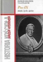 Pius IX. Dzieje, życie, epoka