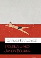 Polska jako Jason Bourne