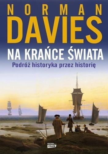 Okładka książki Na krańce świata. Podróż historyka przez historię