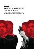 Dekada ołowiu na ekranie. Polityczny terroryzm lat 70. we włoskim filmie fabularnym.