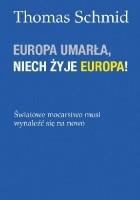 Europa umarła, niech żyje Europa!