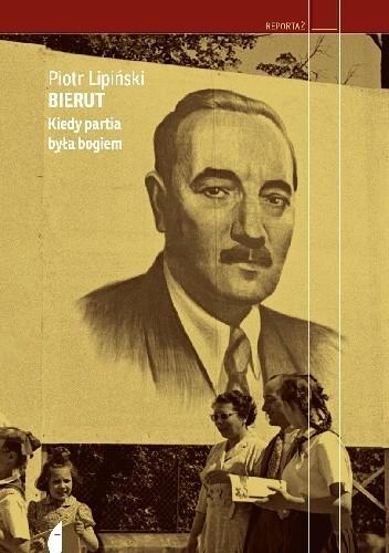 Okładka książki Bierut. Kiedy partia była bogiem