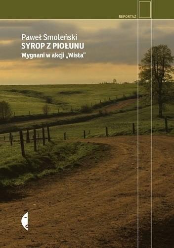 Okładka książki Syrop z piołunu. Wygnani w Akcji Wisła