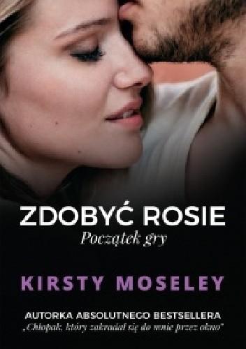 Okładka książki Zdobyć Rosie. Początek gry
