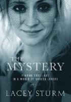 The Mystery: Finding True Love in a World of Broken Lovers