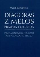 Diagoras z Melos. Prawda i legenda. Przyczynek do historii antycznego ateizmu