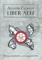 Liber alef. Księga mądrości lub szaleństwa