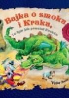 Bajka o smoku i Kraku i o tym, jak powstał Kraków