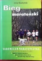 Bieg maratoński Vademacum martończyka ...i kandydata na maratończyka