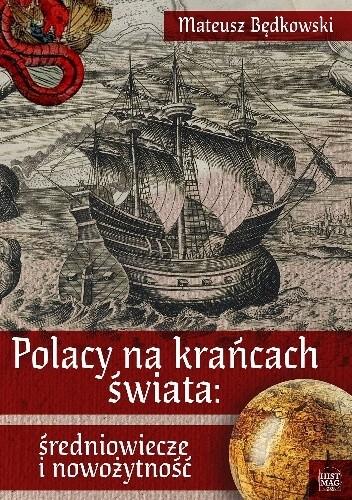 Okładka książki Polacy na krańcach świata: średniowiecze i nowożytność