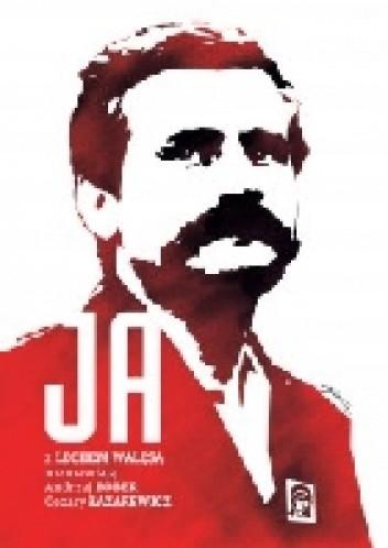 Okładka książki Ja. Rozmowa z Lechem Wałęsa