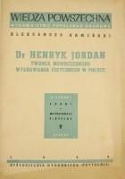 Dr Henryk Jordan. Twórca nowoczesnego wychowania fizycznego w Polsce