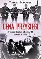 Cena przysięgi. Francuski Batalion Szturmowy SS w bitwie o Berlin