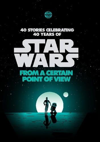 Okładka książki Star Wars: From a Certain Point of View