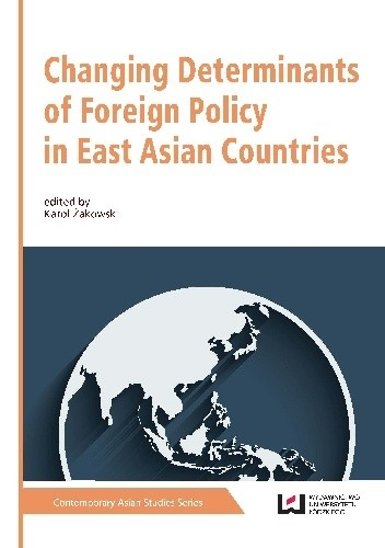 Okładka książki Changing Determinants of Foreign Policy in East Asian Countries