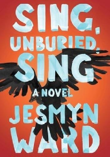 Okładka książki Sing, Unburied, Sing