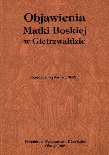 Okładka książki Objawienia Matki Bożej w Gietrzwałdzie
