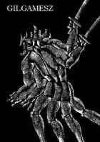 Gilgamesz. Epos babiloński i asyryjski ze szczątków odczytany i uzupełniony także pieśniami szumerskimi przez Roberta Stillera