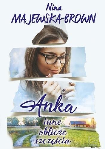 Okładka książki Anka. Inne oblicze szczęścia