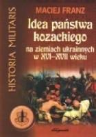 Idea państwa kozackiego na ziemiach ukraińskich w XVI-XVII wieku