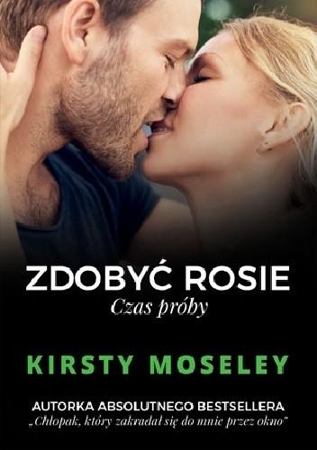Okładka książki Zdobyć Rosie. Czas próby