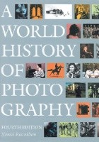 A World History of Photography. Fourth Edition