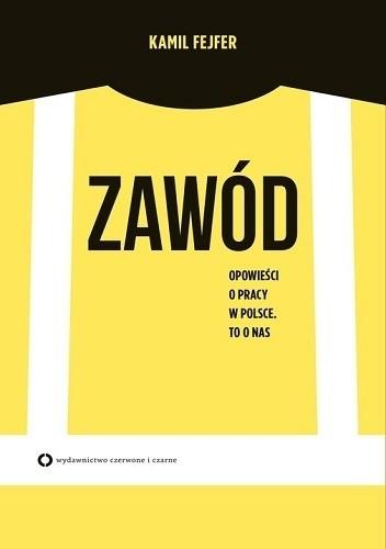 Okładka książki Zawód. Opowieści o pracy w Polsce. To o nas