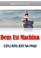 Deus Est Machina czyli Bóg jest na Prąd