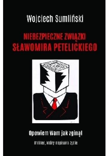 Okładka książki Niebezpieczne związki Sławomira Petelickiego