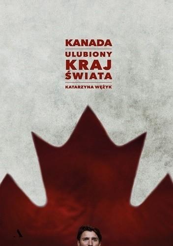 Okładka książki Kanada. Ulubiony kraj świata