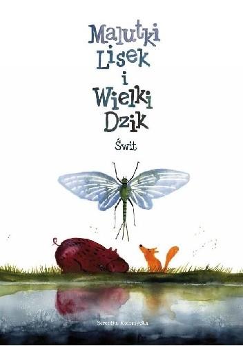 Okładka książki Malutki Lisek i Wielki Dzik. Świt