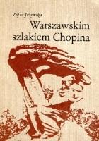 Warszawskim szlakiem Chopina