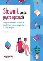 Słownik pojęć psychologicznych do wykorzystania w rozmowach z partnerem, szefem, przyjacielem, a nawet wrogiem