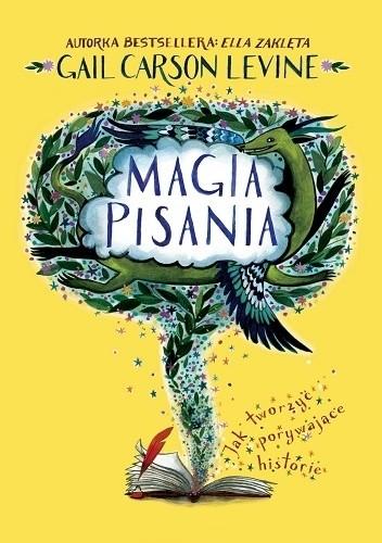 Okładka książki Magia pisania. Jak tworzyć porywające historie