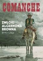 Comanche #10 - Zwłoki Algernona Browna