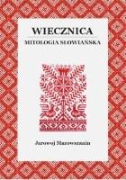 Wiecznica. Mitologia słowiańska