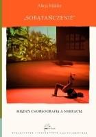 Sobątańczenie. Między choreografią a narracją