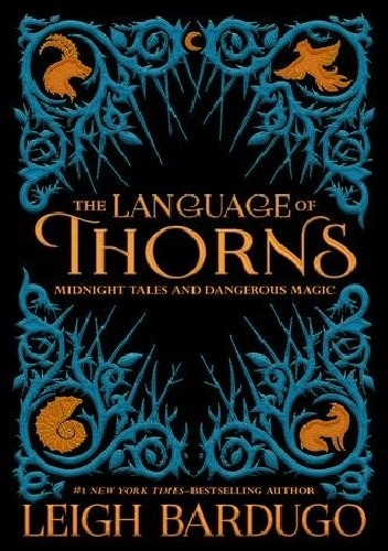 Okładka książki The Language of Thorns: Midnight Tales and Dangerous Magic