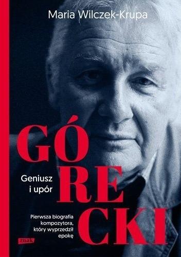 Okładka książki Górecki. Geniusz i upór