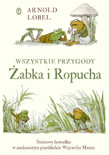 Okładka książki Wszystkie przygody Żabka i Ropucha