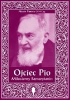 Ojciec Pio. Miłosierny Samarytanin