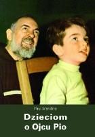 Dzieciom o Ojcu Pio
